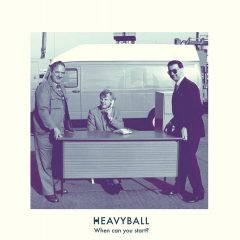 """Heavyball """"When Can You Start?"""" (Magnetic North Melodies)"""