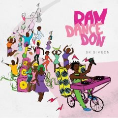 """SK Simeon """"Ram Dance Don"""" – Out Now!"""