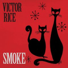 "Victor Rice ""Smoke"" (Easy Star Records)"