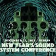 New Year's Sound System Conference 2017 Check for news and short term location announcement here: http://www.serendubity.com/events/nye ✪ Digitron Sound System (The Balkan Dub Defenders // Croatia) with full sound and crew! http://digitronsoundsystem.net/ […]