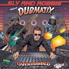 "Sly and Robbie meet Dubmatix ""Overdubbed"" (Echo Beach)"