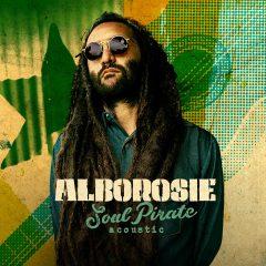 """Alborosie """"Soul Pirate Acoustic"""" (Geejam/Evolution)"""