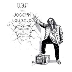 "O.B.F. feat. Joseph Lalibela ""Babylon Is Falling"" (O.B.F. Records)"
