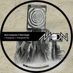"Dub Conductor feat. Dark Angel ""Propaganda"" / ""Propaganda Dub"" (Moonshine Recordings)"