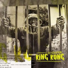 "King Kong ""Repatriation"" (Irie Ites Records)"