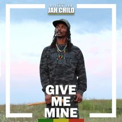 "Jah Child Rising Sun ""Give Me Mine"" (Jah Child Records)"