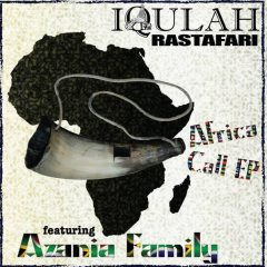 "Iqulah Rastafari & Azania Family ""Africa Call EP"" (Raymond Topping / Salemhouse)"