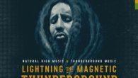 """Lightning The Magnetic """"Thunderground"""" (Natural High Music/Thunderground Music – 2018) Das Album """"Thunderground"""" von Lightning The Magnetic aka Stephen Newland (Rootz Underground) schwirrt schon eine ganze Zeit lang als Ankündigung […]"""