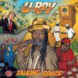 """U-Roy """"Talking Roots"""" (Ariwa – 2018) Die beiden beide Reggae-Ikonen U-Roy und Mad Professor tun sich einmal mehr zusammen, um ein Zeichen in Sachen Rootsreggae zu setzen. Und wie man..."""