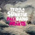 """Tequila and the Sunrise Gang """"Of Pals And Hearts"""" (Uncle M Music -- 2018) Am 20.4. kam das neue Album """"Of Pals And Hearts"""" der Kieler Band Tequila and the..."""