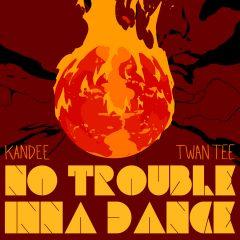 "Kandee meets Twan Tee ""No Trouble Inna Dance"" (ODG Productions)"