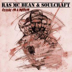 "Ras Mc Bean & Soulcraft ""Reggae On A Mission"" (Ammonite Records)"