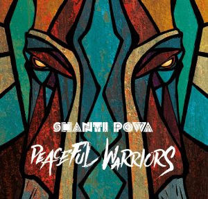 Shanti Powa Peaceful Warriors Cover Artwork