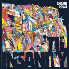 "Shanti Powa ""'Til Insanity"" (S. P. Records) & Tourdaten!"