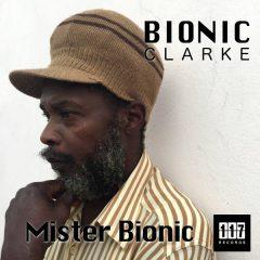 """Bionic Clarke """"Mr. Bionic"""" (Eleven Seven Records)"""
