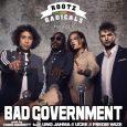 """Rootz Radicals feat. Uno Jahma, UCee & Freddie Wize """"Bad Government"""" (Rootz Radicals / Fett Music – 2018) Dass eine deutsche Band von einer schlechten Regierung spricht und den Song..."""