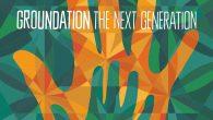 """Groundation """"The Next Generation"""" (Baco Records – 2018) """"A Miracle"""" war das letzte Lebenszeichen von Groundation. Das ist 4 Jahre her. Bis zum jetzt erschienenen, neuen Album hat sich eine..."""