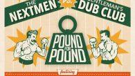 """The Nextmen vs. Gentleman's Dub Club """"Pound For Pound"""" (Pound For Pound Recordings – 2018) Was für eine tolle Kombination: The Nextmen haben sich mit Gentleman's Dub Club zusammen getan..."""