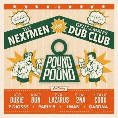 """The Nextmen vs. Gentleman's Dub Club """"Pound For Pound"""" (Pound For Pound Recordings)"""