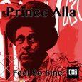 """Prince Alla """"Feel So Fine""""/""""Feel So Fine Dub"""" (Eleven Seven Records – 2018) Kürzlich erschien die Single """"Mr. Bionic"""" von Bionic Clarke bei Eleven Seven Records auf einem feinen Nyabinghi-Beat...."""