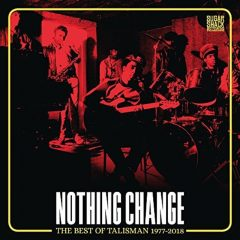"""Talisman """"Nothing Change (The Best of Talisman 1977–2018)"""" (Sugar Shack Records)"""