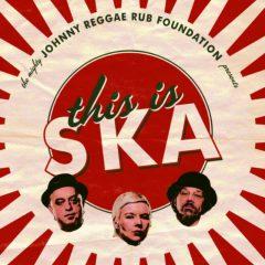 "Johnny Reggae Rub Foundation ""This Is Ska"" (Pork Pie)"