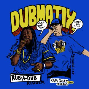 "Dubmatix feat. Pad Anthony & Cheshire Cat ""Lead The Way"" & ""Heart And Soul"" – 7 Inch (Ram Goat Records – 2018) Bei Ram Goat Records handelt es sich um..."