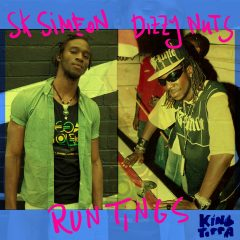 "SK Simeon feat. Dizzy Nuts ""Run Tings"" (King Toppa)"