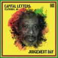 "Capital Letters featuring JB ""Judgement Day"" (Sugar Shack Records – 2018) Man ist erstens geneigt zu denken, die sind doch nur wegen des Geldes wieder zusammen gekommen. Oder haben sich..."
