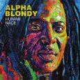 """Alpha Blondy """"Human Race"""" (Wagram – 2018) Als afrikanischen Bob Marley nannte, beziehungsweise nennt man ihn immer noch, denn auch nach einer rund dreißigjährigen Karriere denkt Alpha Blody (mit bürgerlichem..."""