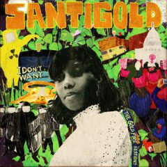 """Santigold """"I Don't Want: The Gold Fire Sessions"""" (Awal/Downtown)"""