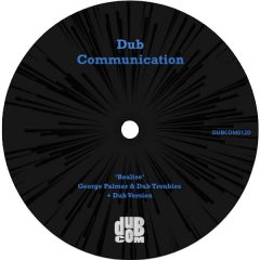 "George Palmer & Dub Troubles ""Realise"" (Dub Communication)"