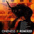 Oneness Remixed (Oneness Records – 2018) Der unglaublich sonnige Sommer hat sich verabschiedet und der Herbst bestimmt Wetter und Gefühl. Genau in diese Zeit des Übergangs veröffentlicht die Crew von...
