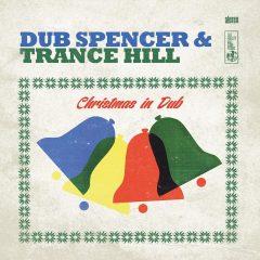 "Dub Spencer & Trance Hill ""Christmas In Dub"" (Echo Beach)"
