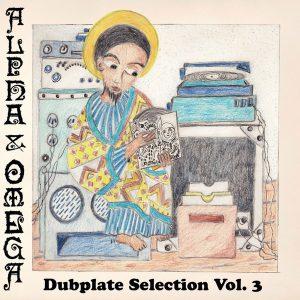 """Alpha & Omega """"Dubplate Selection Vol. 3″ (Mania Dub – 2018) Die Zeichen der Zeit deuteten in eine ganz andere Richtung hin. Ende der Achtziger und Anfang der Neunziger sollte..."""