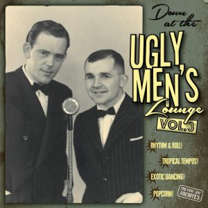 Professor Bob presents: Down at the Ugly Mens Lounge Vol. 3 (Grover Records – 2018) Da habe ich von Grover etwas wirklich anderes, ziemlich Exotisches bekommen. Professor Bop alias Götz...