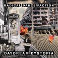 """Radical Dance Faction """"Daydream Dystopia"""" (Youth Sounds – 2018)  Dass die Zeit sich in großen Zyklen dreht und wiederholt, haben uns schon die alten östlichen Mystiker aus ihrer tiefen..."""