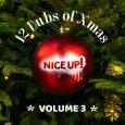 Nice Up! – 12 Dubs Of Xmas Volume 3 Wie schon in den letzten Jahren veröffentlicht die Nice Up!-Crew aus England auch in diesem Jahr eine Weihnachts-Compilation mit bisher unveröffentlichten...