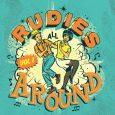 Rudies All Around Vol. 1 (Happy People Records – 2018) Da haut Happy People Records eine Compilation mit fast durchwegs wirklich guten Tracks als Appetithäppchen zum Londoner Skafestival raus. Ein...
