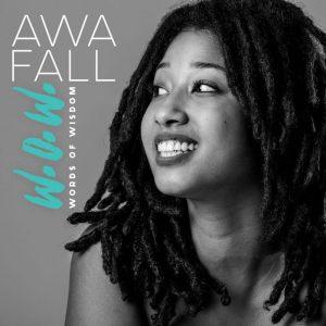 """Awa Fall """"Words Of Wisdom"""" (Bonnot Music/Master Music – 2019) Eine Stimme, die man sich merken sollte. Awa Fall, eine Künstlerin mit senegalesischen und italienischen Wurzeln, ist schon seit einiger..."""