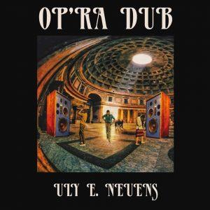 """Uly E. Neuens """"Op'Ra Dub"""" Uly E. Neuens/AudioArt ist zurück. Nach dem feinen Release von AudioArt presents """"Op'Ra Dub Style"""", das wir von Irie Ites Music zusammen mit One-Drop Music..."""