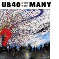"""UB40 """"For The Many"""" (Shoestring – 2019) Ha! What happend to UB40? – diese Frage stellt sich der Bassist der Band Earl Falconer in der Rolle eines DJ-Toasters tatsächlich in..."""