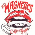 "The Magnetics ""Coffee & Sugar""/""Come Prima"" – 7 Inch (Grover Records – 2019) Eine schöne Single aus dem Hause Grover von den umtriebigen Magnetics aus Italien, die sich auch optisch..."