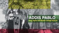 """Addis Pablo """"King Alpha and Queen Omega EP"""" (Addis Pablo Music – 2019) Es gibt da eine Szene in dem vorab veröffentlichten Video zu dieser neuen EP, das Addis Pablo..."""