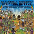"Sly & Robbie vs. Roots Radics ""The Final Battle"" (Serious Reggae – 2019) An martialischen Überschriften mangelt es hier nicht. Ein finaler ""Battle"", ein ""Clash"" der Superlative – ein Reggae-Woodstock!..."