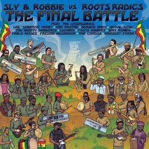 """Sly & Robbie vs. Roots Radics """"The Final Battle"""" (Serious Reggae – 2019) An martialischen Überschriften mangelt es hier nicht. Ein finaler """"Battle"""", ein """"Clash"""" der Superlative – ein Reggae-Woodstock!..."""