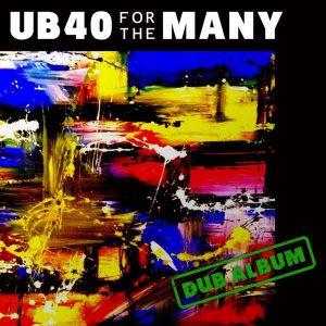"""UB40 """"For The Many (Dub Album)"""" (Shoestring – 2018) Schon bei der im Vorfeld zum neuen UB40-Album """"For the Many"""" veröffentlichten EP """"You Haven't Called"""" war klar, dass sich im..."""
