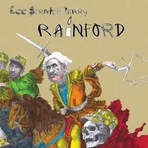"Lee ""Scratch"" Perry ""Rainford"" (On-U Sound – 2019) Der großartige Adrian Sherwood lässt zu diesem Album verlauten: ""It is the most intimate album Lee has ever made, but at the..."