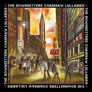 """The Downsetters """"Chainsaw Lullabies"""" – CD/LP/Digital (Grover Records – 2019) Würde sich heute jemand die Mixtur für Two Tone ausdenken, dann kämen die Downsetters heraus. Die sechs Briten, die sich..."""