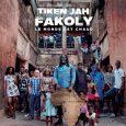 """Tiken Jah Fakoly """"Le Monde Est Chaud"""" (Barclay -- 2019) Im August 2016 erschien von Tiken Jah Fakoly ein """"Best Of""""-Album auf dem viele seiner großen Erfolge zu hören sind...."""